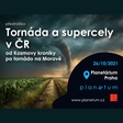 Tornáda a supercely v ČR - Planetárium Praha