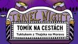 TRAVEL NIGHT #2: TOMÍK NA CESTÁCH – Tuktukem z Thajska az na Moravu