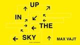 Max Vajt. Up in the Sky - Pragovka Gallery Rear