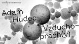 Adam Hudec. Vzducho-prach(y) - Pragovka Gallery Entry