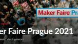 Maker Faire Prague 2021 - Výstaviště Praha Holešovice