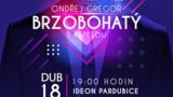 Ondřej Gregor Brzobohatý 2021 - Výstaviště Ideon Pardubice