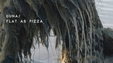 DUNA: Flat As Pizza - Pragovka Gallery Entry