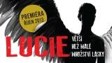 Vstupenky na říjnovou premiéru muzikálu LUCIE, větší než malé množství lásky rychle ubývají!
