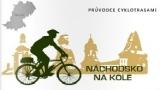 """Náchodsko představilo internetového průvodce cyklotrasami -""""Náchodsko na kole"""""""