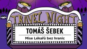 TRAVEL NIGHT #4: TOMÁŠ ŠEBEK – Mise Lékařů bez hranic
