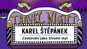 TRAVEL NIGHT #5: TRAVEL4EVER.CZ – KAREL ŠTĚPÁNEK: Cestování jako životní styl