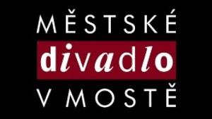 KRÁLOVA ŘEČ - Městské divadlo v Mostě