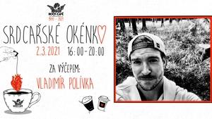 Srdcařské okénko s Vladimírem Polívkou v Rock Café