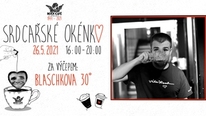 Srdcařské okénko & Blaschkova 30° v Rock Café