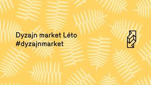 Dyzajn market Léto na Výstavišti