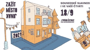 Zažít město jinak 2021 - Sousedské slavnosti ve vaší čtvrti