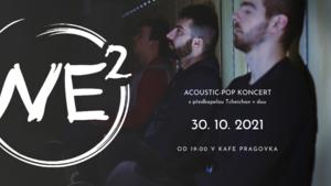 Koncert WE2 a tcheichan v Pragovce
