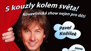 S kouzly kolem světa! – Divadlo kouzel Pavla Kožíška