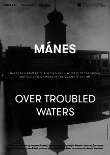 Nový dokumentární film Mánes na vodě