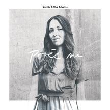 """Kapela Sarah & The Adams přichází po šesti letech s novou studiovou nahrávkou s názvem """" Pověz mi..."""""""