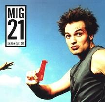 Mig 21 vydávají své první album Snadné je žít na raritním sběratelském vinylu a přesouvají termíny koncertů z Hyjé! Tour.