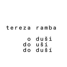 Do duší (a taky do uší) - podcast Terezy Ramba každé pondělí