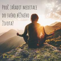 Proč je dobré zařadit meditace do svých pravidelných rituálů?
