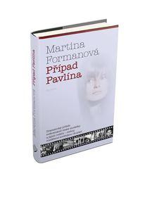 Rozhovor s Martinou Formanovou u příležitosti vydání její nové knihy Případ Pavlína