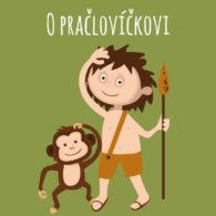 O pračlovíčkovi - Divadlo Tramtarie