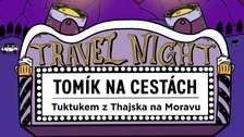 TRAVEL NIGHT #2: TOMÍK NA CESTÁCH – Tuktukem z Thajska až na Moravu