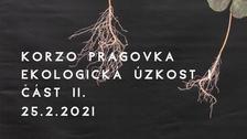 KORZO PRAGOVKA - Ekologická úzkost I / část II.