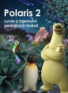 Polaris 2 - Lucie a tajemství padajících hvězd