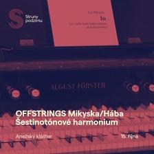 Pražská premiéra šestinotónové harmonia na hudebním festivavulu Offstrings Strun podzimu