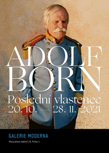 "Výstava Adolfa Borna ""Poslední vlastenec"" v Galerii Moderna"